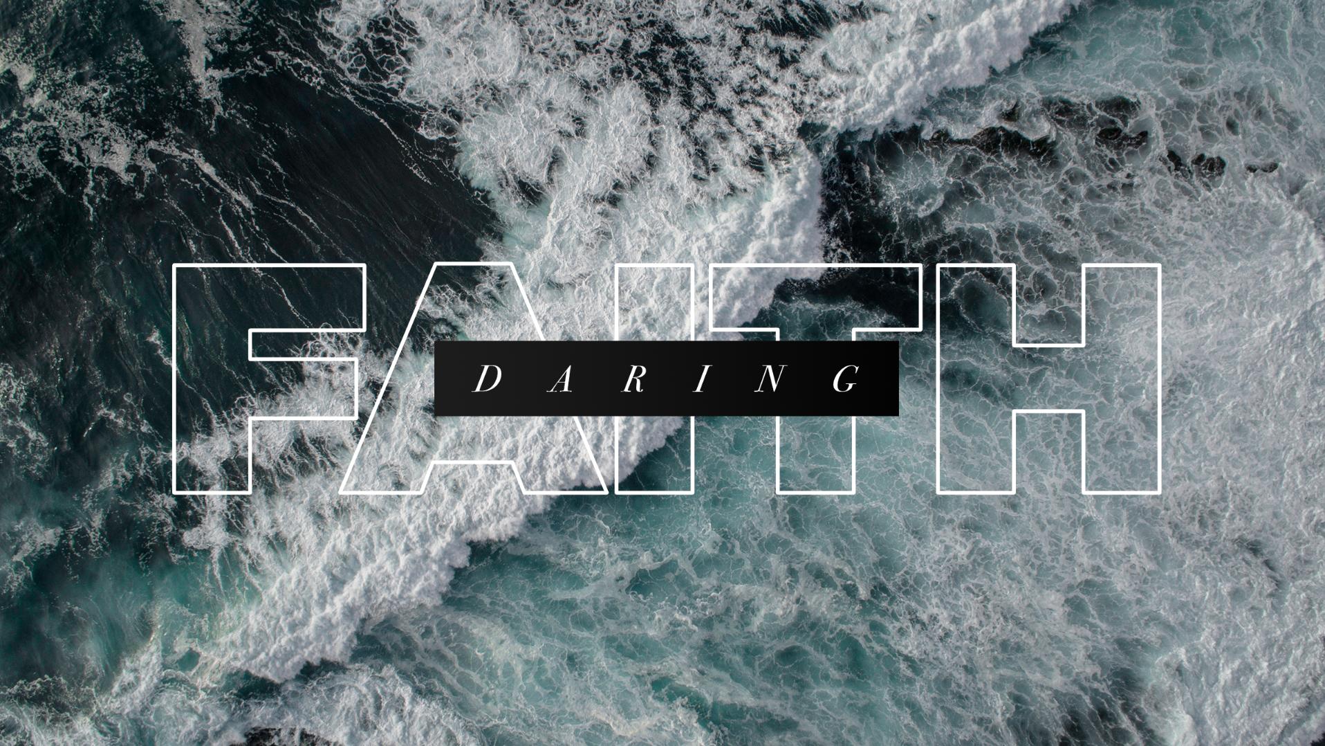 Daring Faith: Week 2